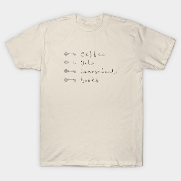 Coffee, Oils, Homeschool, Books (black text) t-shirts, mugs, stickers &